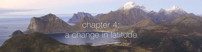 Chapter 4: A Change in Latitude