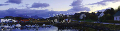 Chapter 2: Troll Patrol