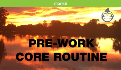 Pre-Work monkii Core Routine