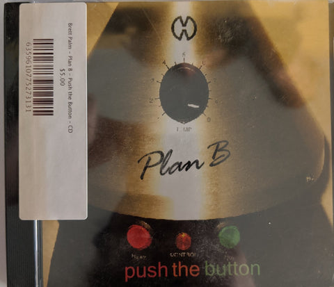 Brett Palm - Plan B - Push the Button - CD