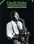 Charlie Parker For E Flat Sax (Book)