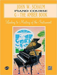 John W. Schaum Piano Course: G-The Amber Book: Leading To Mastery Of The Instrument (John W. Schaum Piano Course)