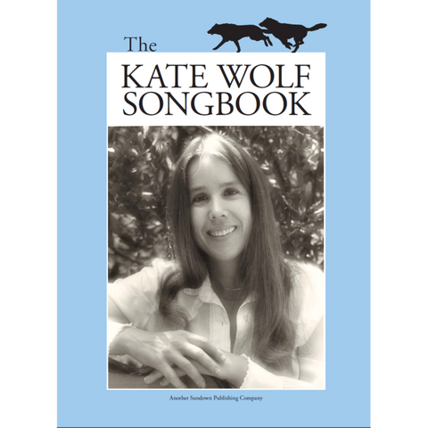 The Kate Wolf Songbook (Book)