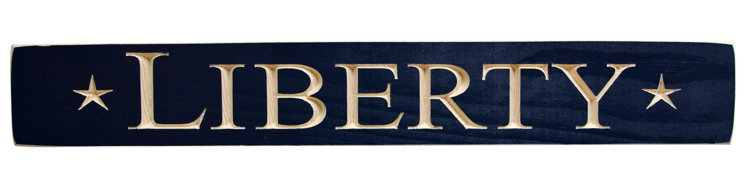 Liberty Sign made from engraved wood