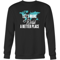"""A Better Place"" Unisex Sweatshirt"