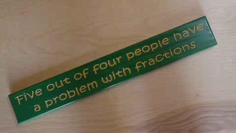 Five out of four people have a problem with fractions
