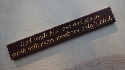 God sends His love and joy to earth with every newborn baby's birth
