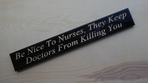 Be Nice To Nurses, They Keep Doctors From Killing You