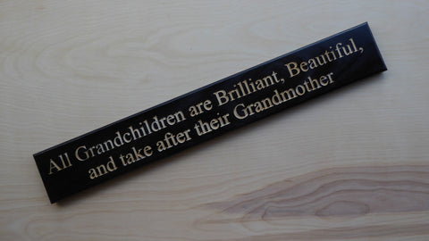 All grandchildren are Brilliant, Beautiful, and take after their Grandmother