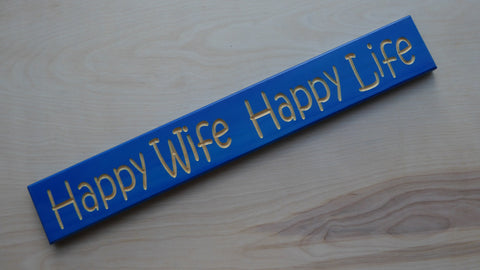 Happy Wife Happy Life