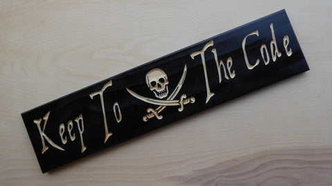 Keep To The Code - Pirate sign