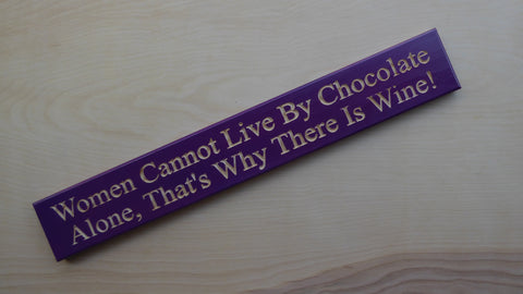 Women Cannot Live By Chocolate Alone, That's Why There Is Wine!