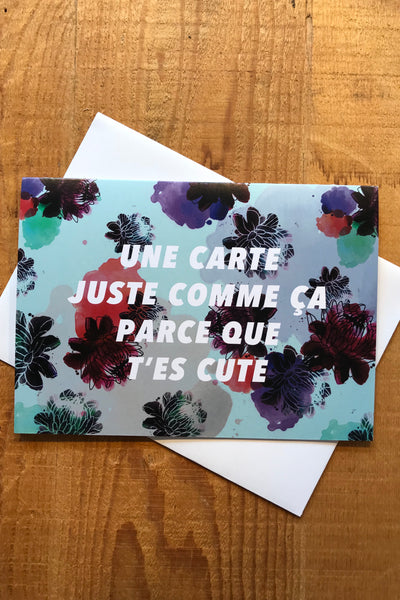 Carte - Parce Que T'es Cute