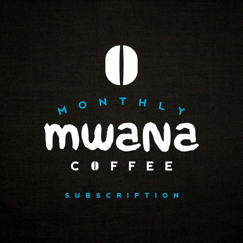 Monthly Mwana Coffee Subscription