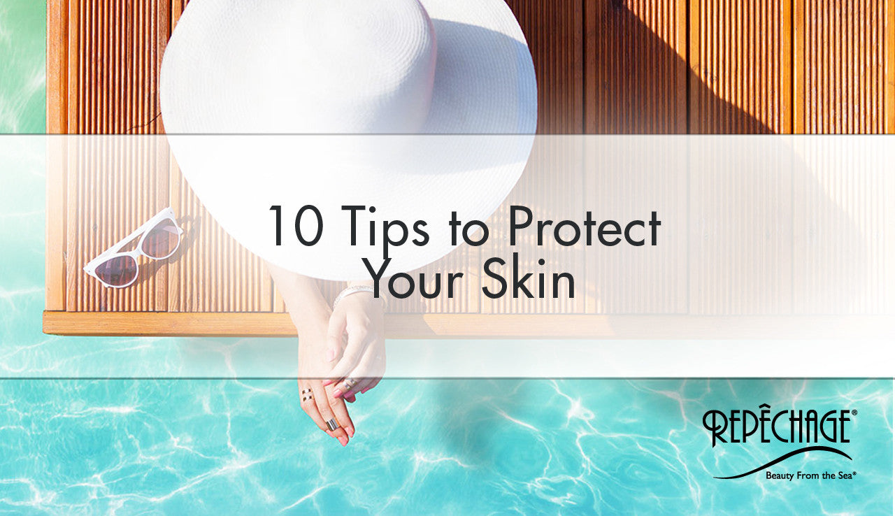 10 Tips to Protect Your Skin