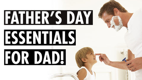 Father's Day – Essential Skin Care for Dad