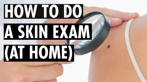 How to Do a Skin Examination
