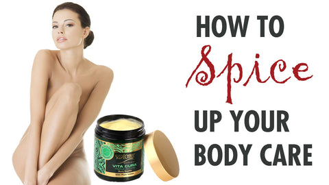 How to Spice Up Your Body Care
