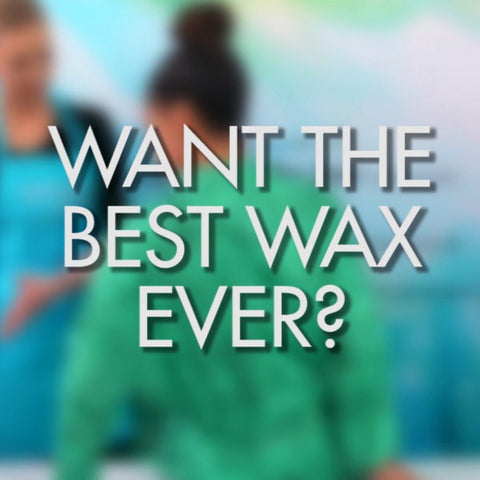 Want the Best Wax Ever?