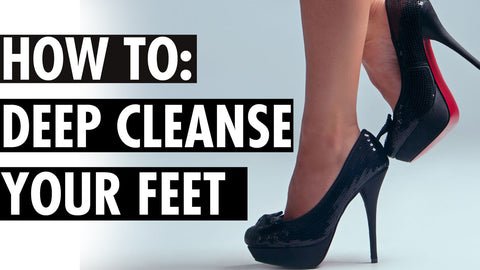 Deep Cleanse Your Feet