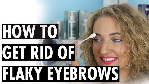 How To Get Rid of Flaky Eyebrows