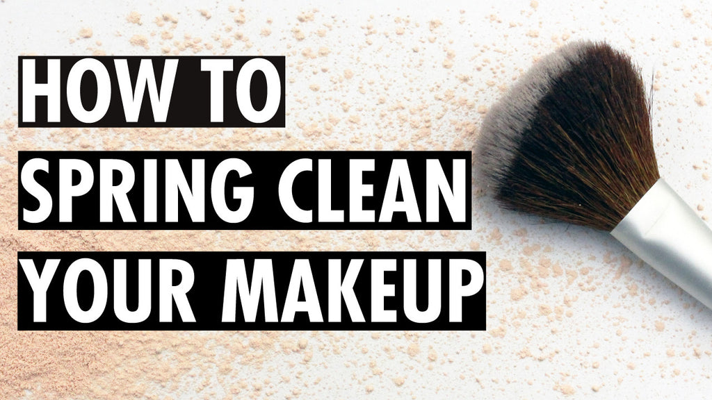 How to Spring Clean Your Makeup