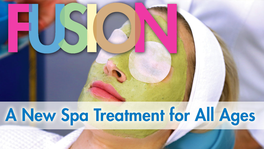 FUSION - A New Spa Treatment for All Ages