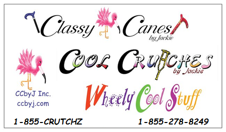 Cool Crutches by Jackie, Classy Canes by Jackie, Wheely Cool Stuff, CCbyJ Inc.& ccbyj.com