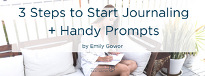 The Power of Journaling : 3 Steps to Start Journaling + Handy Prompts
