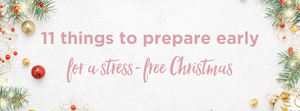 11 things to prepare early to have a stress free Christmas