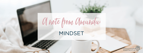 A note from Amanda: Mindset