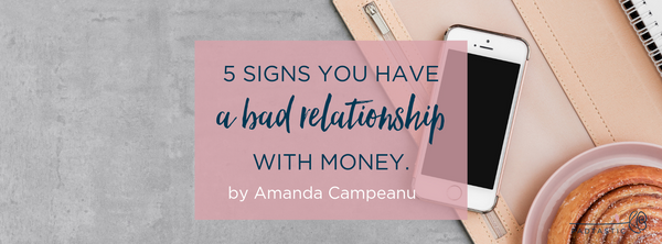 5 signs you have a bad relationship with money