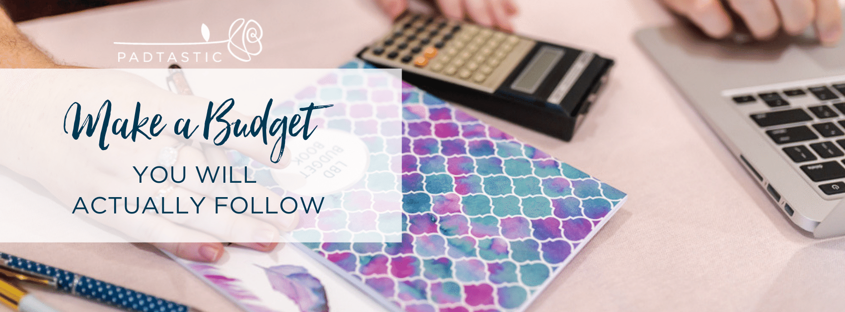 How to make a budget you will actually follow this time