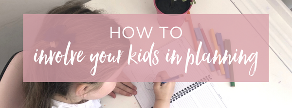 How to get your children involved in planning