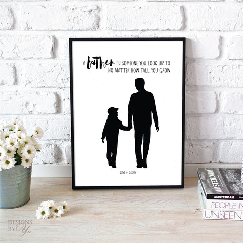 Custom Silhouette Print + Quote - Father To Look Up To