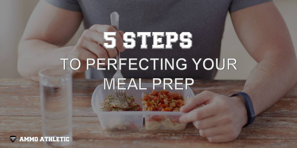 5 Steps To Perfecting Your Meal Prep