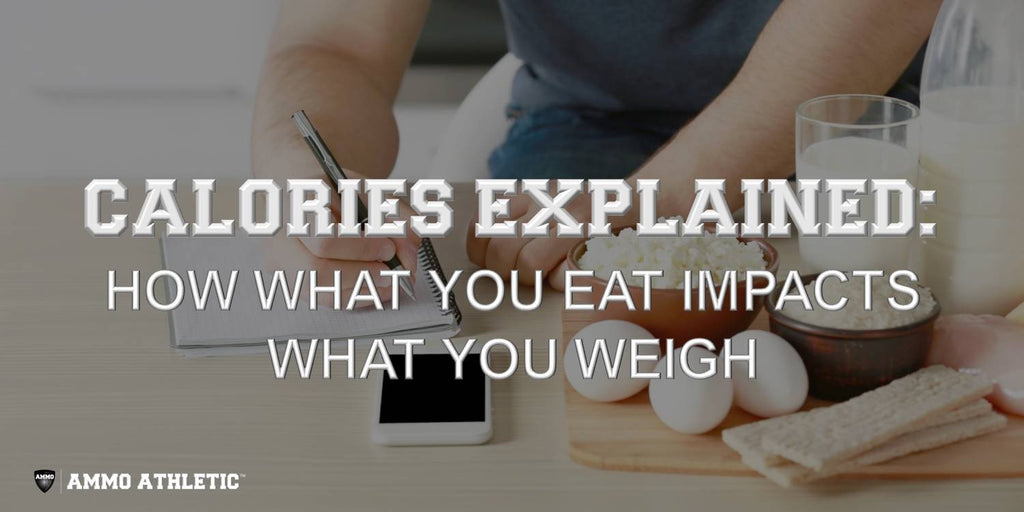 Calories Explained: How What You Eat Impacts What You Weigh