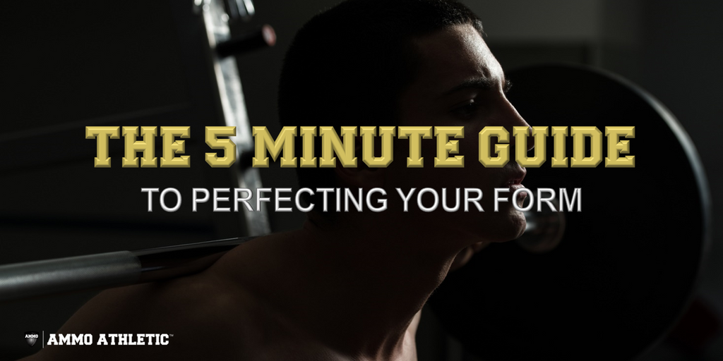 The 5 Minute Guide To Perfecting Your Form