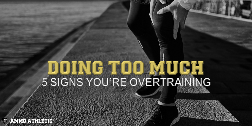 Doing Too Much: 5 Signs You're Overtraining | AMMO Athletic