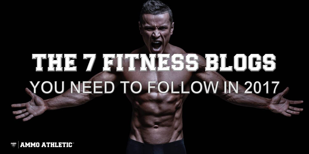da5fa845 The 7 Fitness Blogs You Need To Follow in 2017 – AMMO Athletic