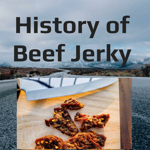 The History of Beef jerky