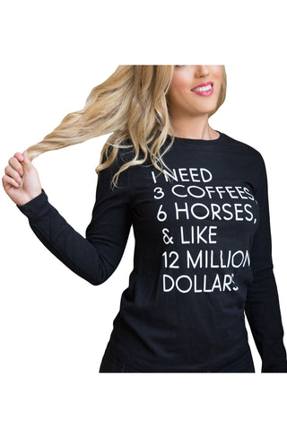 "The ""I Need"" Equestrian Long Sleeve Tee - 20x60  - 1"