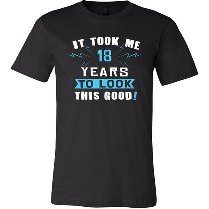 18th Birthday Shirt - It took me 18 years to look this good - Funny Gift-T-shirt-Teelime | shirts-hoodies-mugs