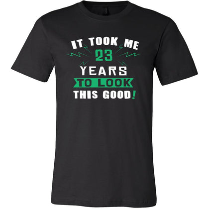 23th Birthday Shirt - It took me 23 years to look this good - Funny Gift-T-shirt-Teelime | shirts-hoodies-mugs