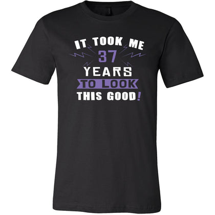 37th Birthday Shirt - It took me 37 years to look this good - Funny Gift-T-shirt-Teelime | shirts-hoodies-mugs