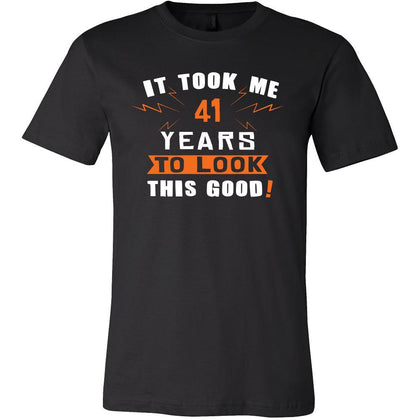 41th Birthday Shirt - It took me 41 years to look this good - Funny Gift-T-shirt-Teelime | shirts-hoodies-mugs
