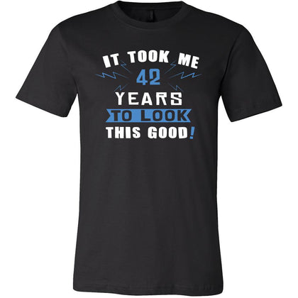 42th Birthday Shirt - It took me 42 years to look this good - Funny Gift-T-shirt-Teelime | shirts-hoodies-mugs