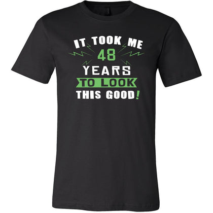 48th Birthday Shirt - It took me 48 years to look this good - Funny Gift-T-shirt-Teelime | shirts-hoodies-mugs