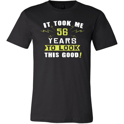 56th Birthday Shirt - It took me 56 years to look this good - Funny Gift-T-shirt-Teelime | shirts-hoodies-mugs
