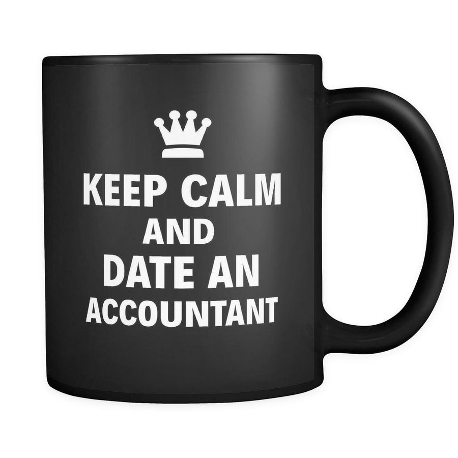 "Accountant Keep Calm And Date An ""Accountant"" 11oz Black Mug-Drinkware-Teelime 
